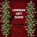 Lineman Gift Guide
